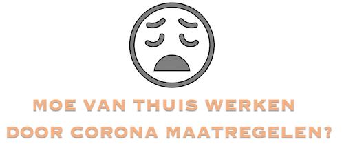 Moe van thuiswerken door corona